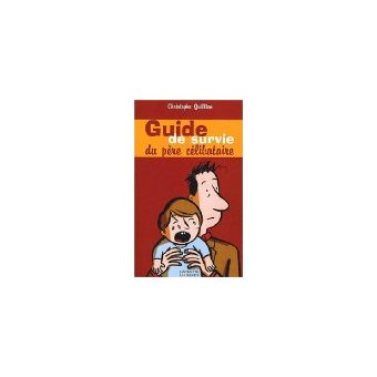 Guide de survie du père célibataire